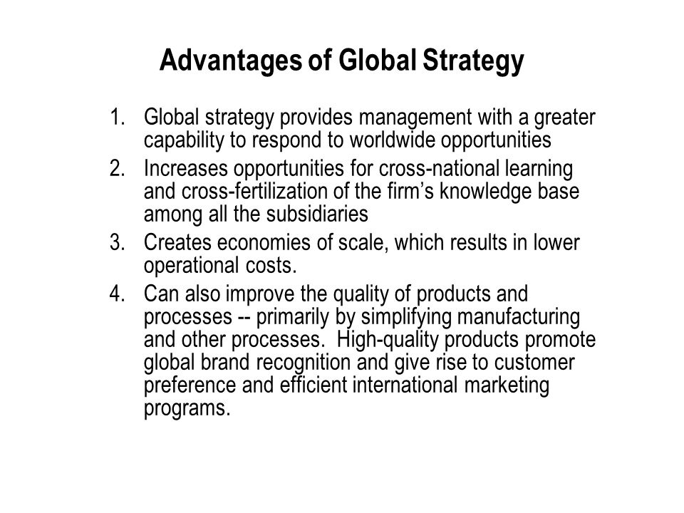 Advantages of Global Strategy