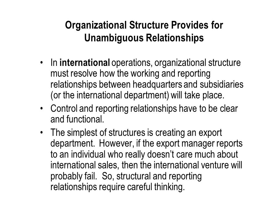 Organizational Structure Provides for Unambiguous Relationships