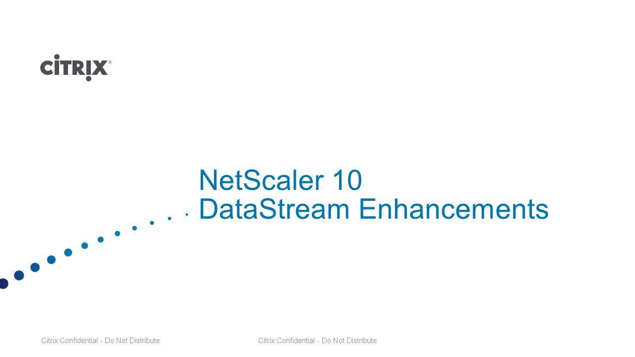 NetScaler 10 DataStream Enhancements