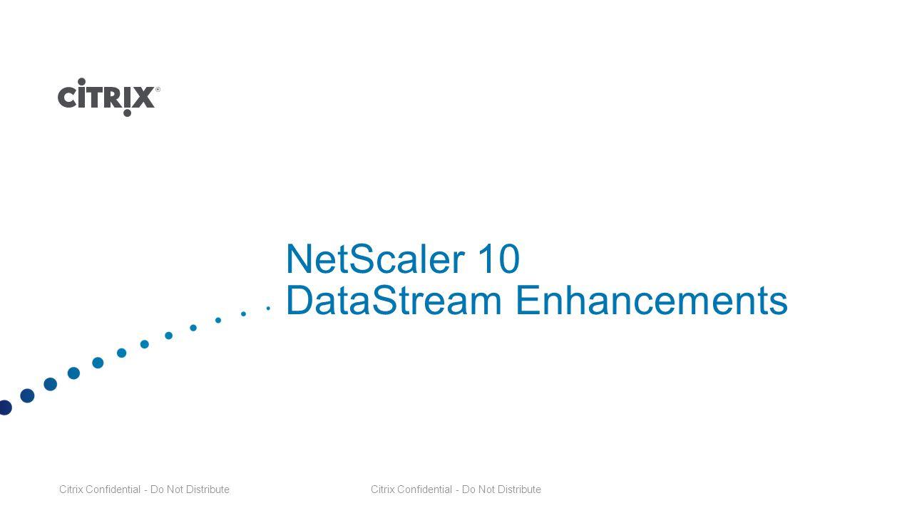 NetScaler 10 DataStream Enhancements