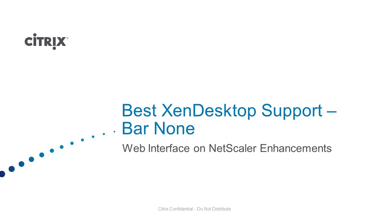 Best XenDesktop Support – Bar None
