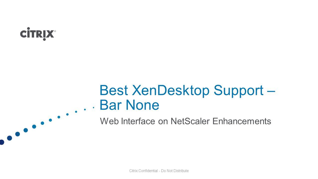 Best XenDesktop Support – Bar None