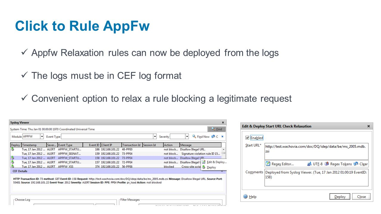 Click to Rule AppFw Appfw Relaxation rules can now be deployed from the logs. The logs must be in CEF log format.