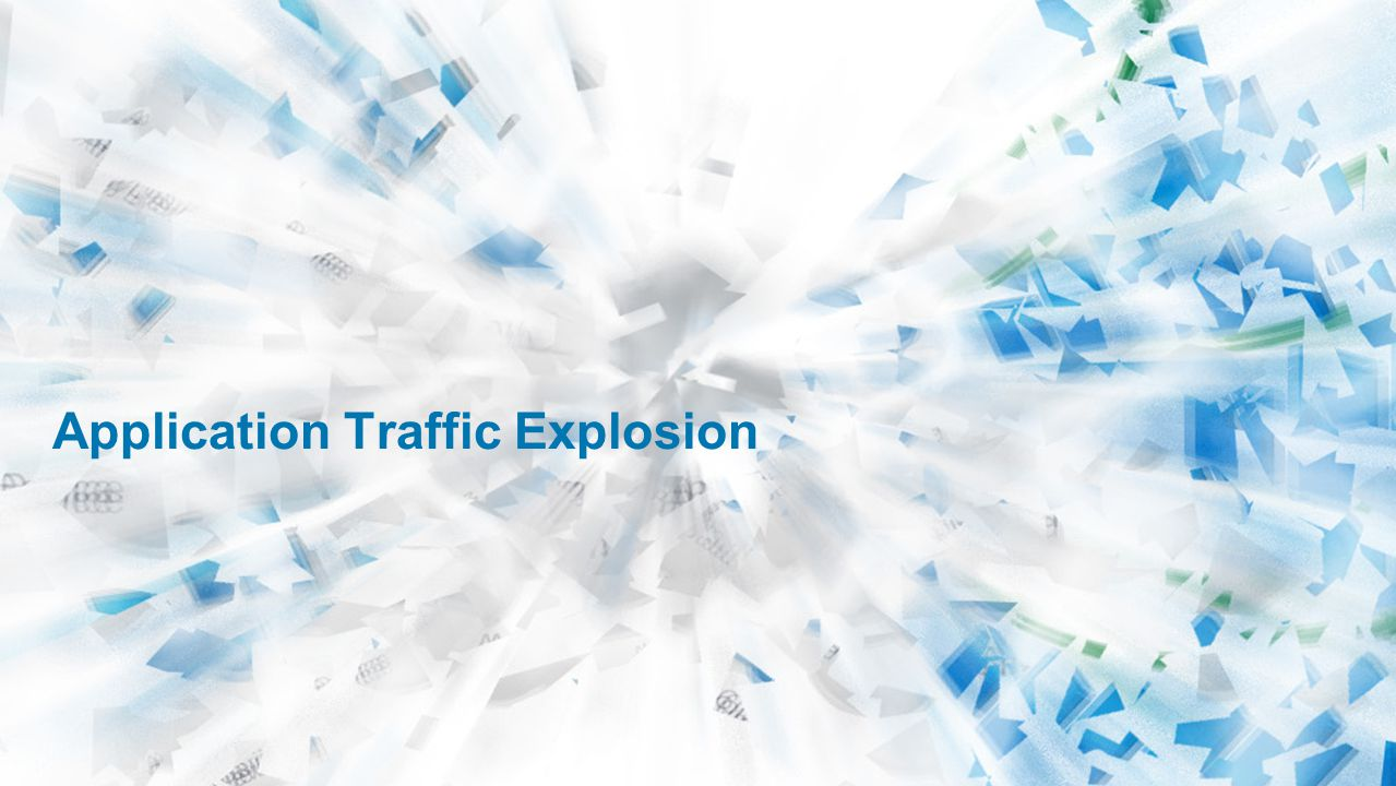 Application Traffic Explosion