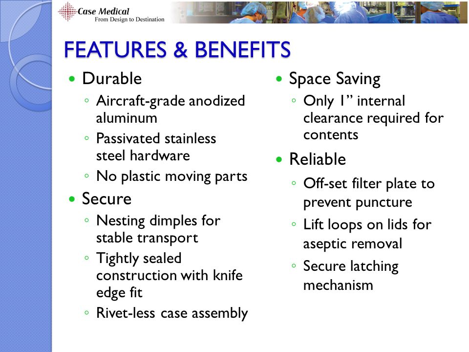 features & benefits Durable Secure Space Saving Reliable