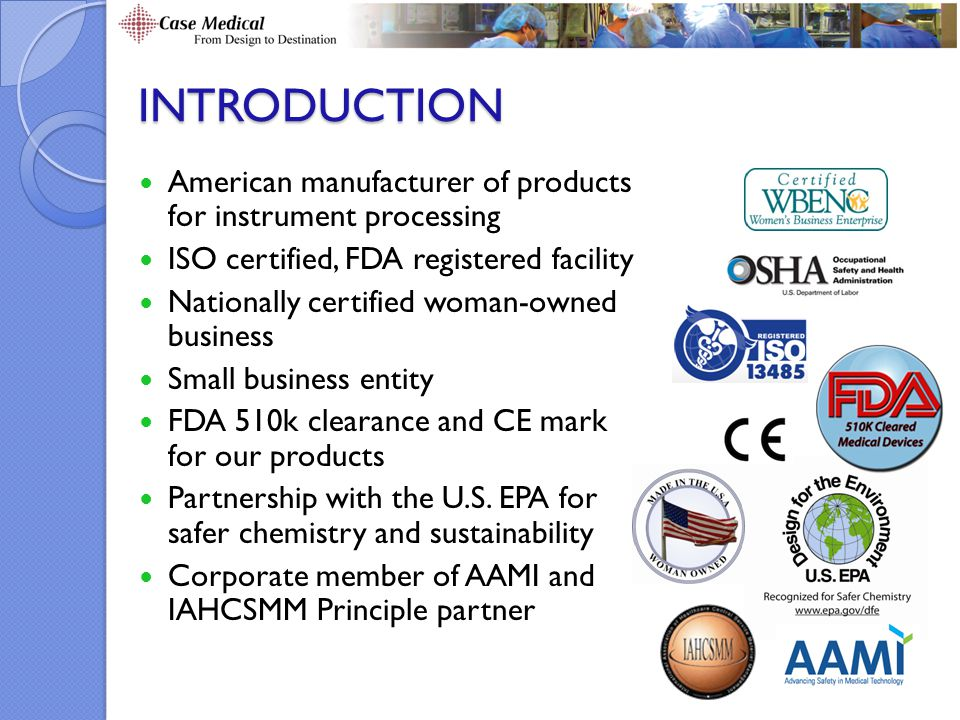 Introduction American manufacturer of products for instrument processing. ISO certified, FDA registered facility.