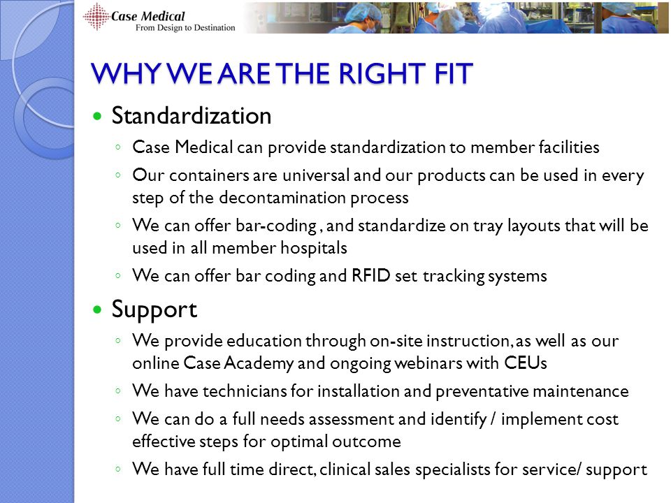 WHY WE ARE THE RIGHT FIT Standardization Support