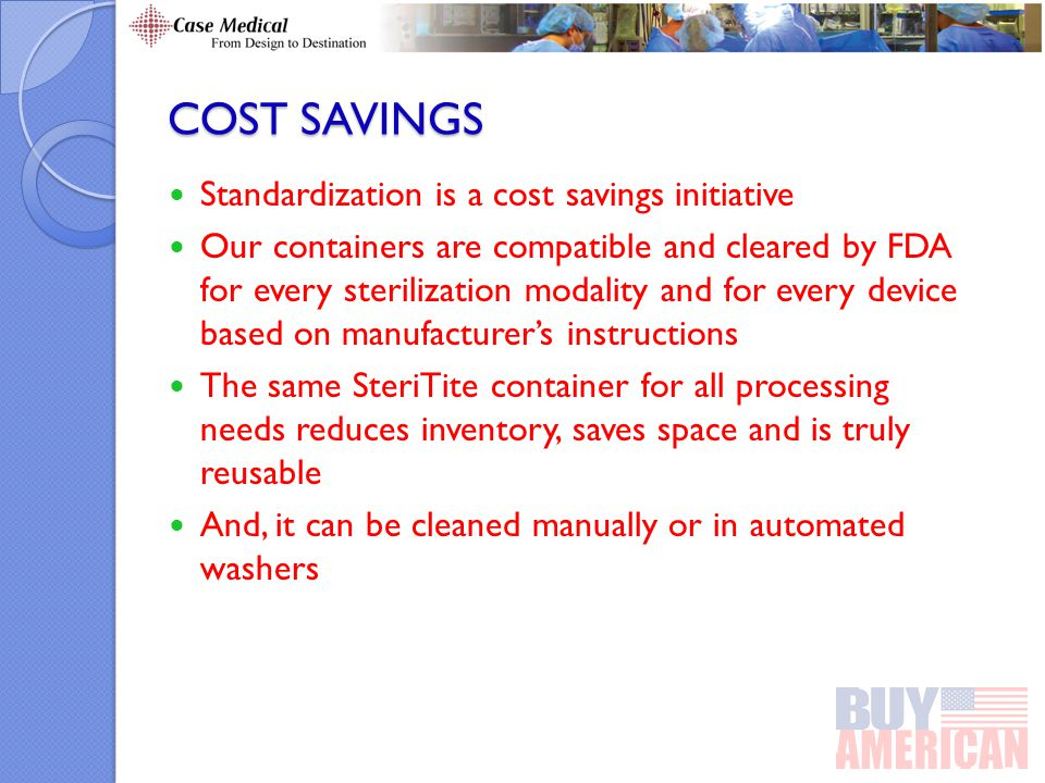 COST SAVINGS Standardization is a cost savings initiative