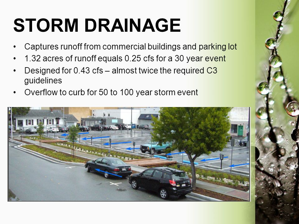STORM DRAINAGE Captures runoff from commercial buildings and parking lot. 1.32 acres of runoff equals 0.25 cfs for a 30 year event.