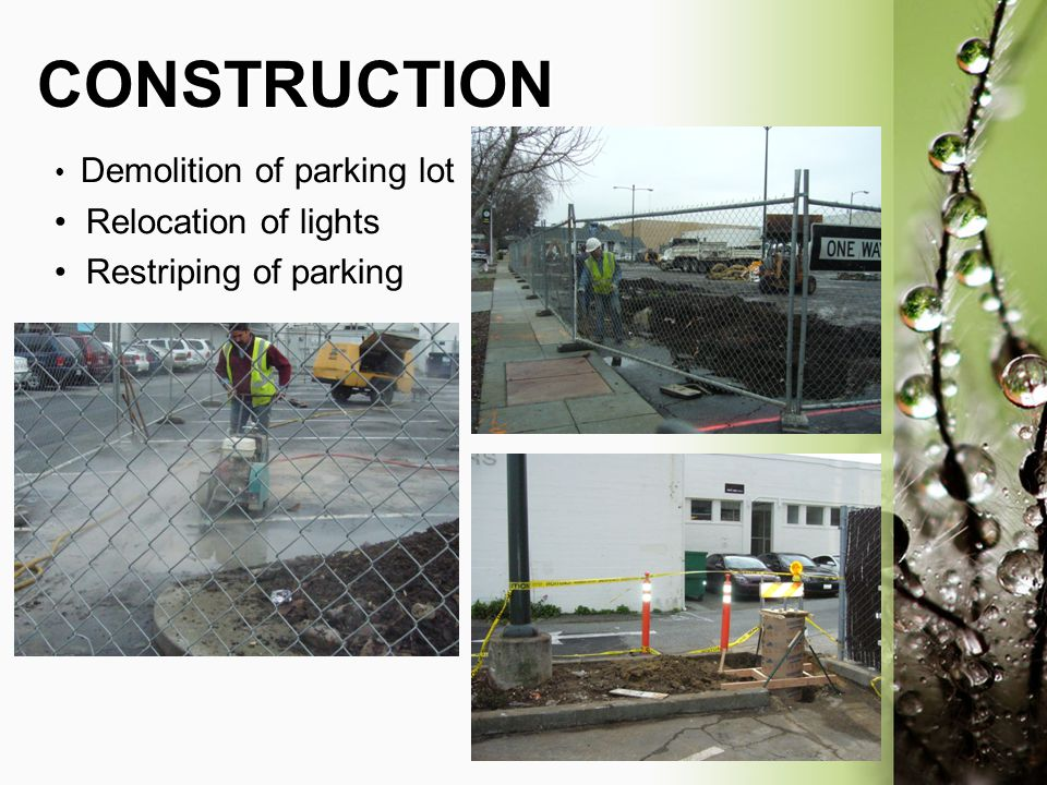 CONSTRUCTION • Relocation of lights • Restriping of parking