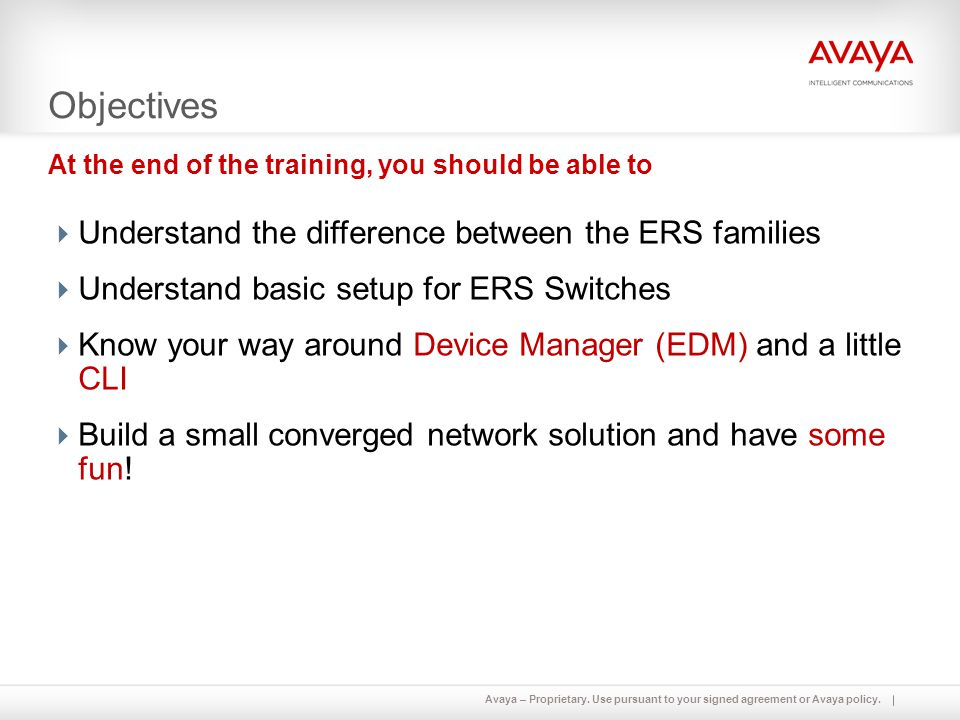 Objectives Understand the difference between the ERS families