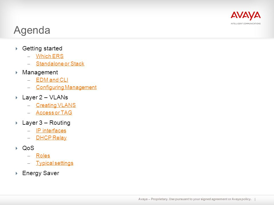 Agenda Getting started Management Layer 2 – VLANs Layer 3 – Routing