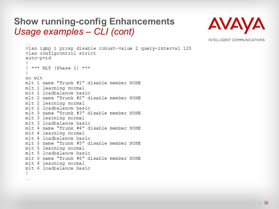 Show running-config Enhancements Usage examples – CLI (cont)