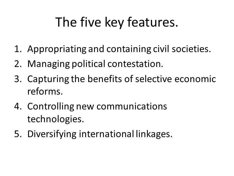 The five key features. Appropriating and containing civil societies.
