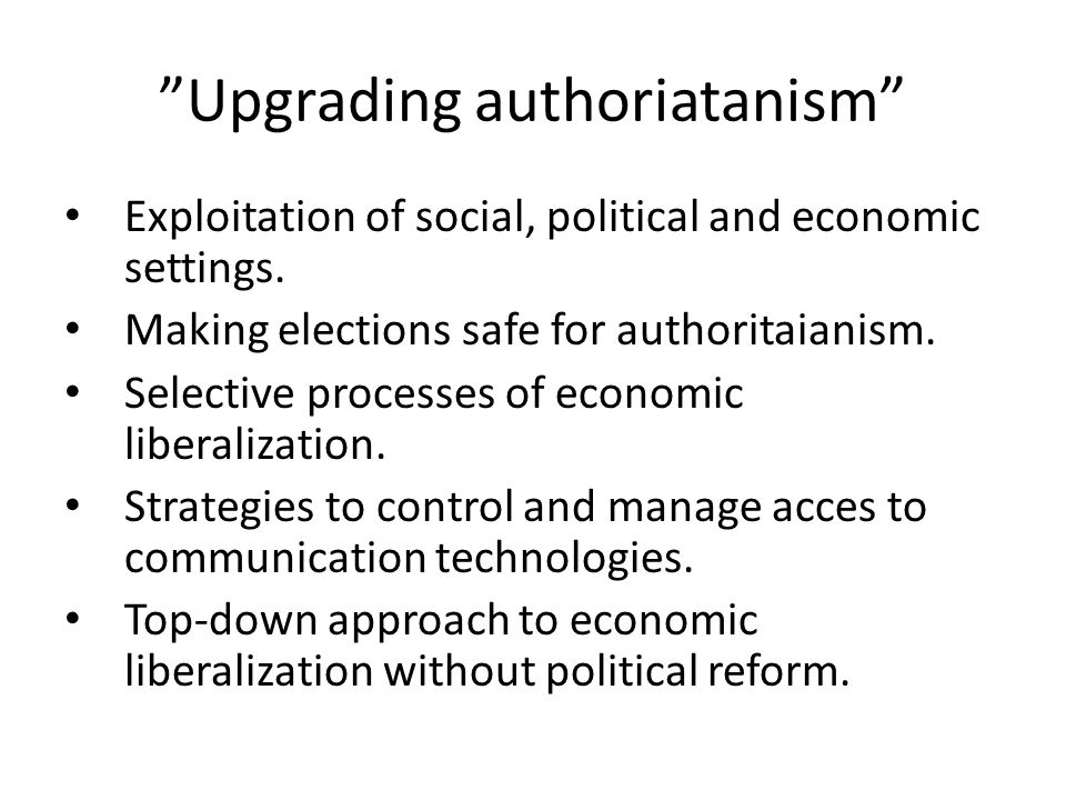 Upgrading authoriatanism