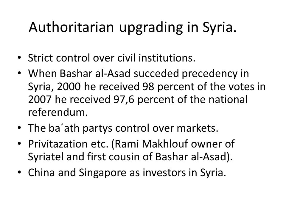 Authoritarian upgrading in Syria.