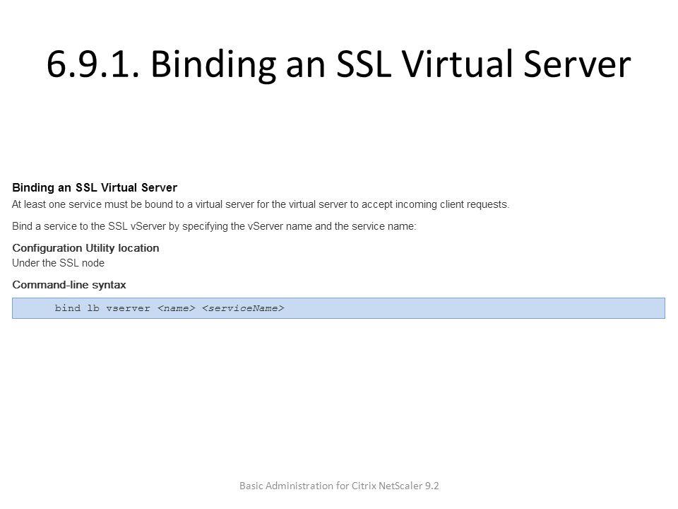 6.9.1. Binding an SSL Virtual Server