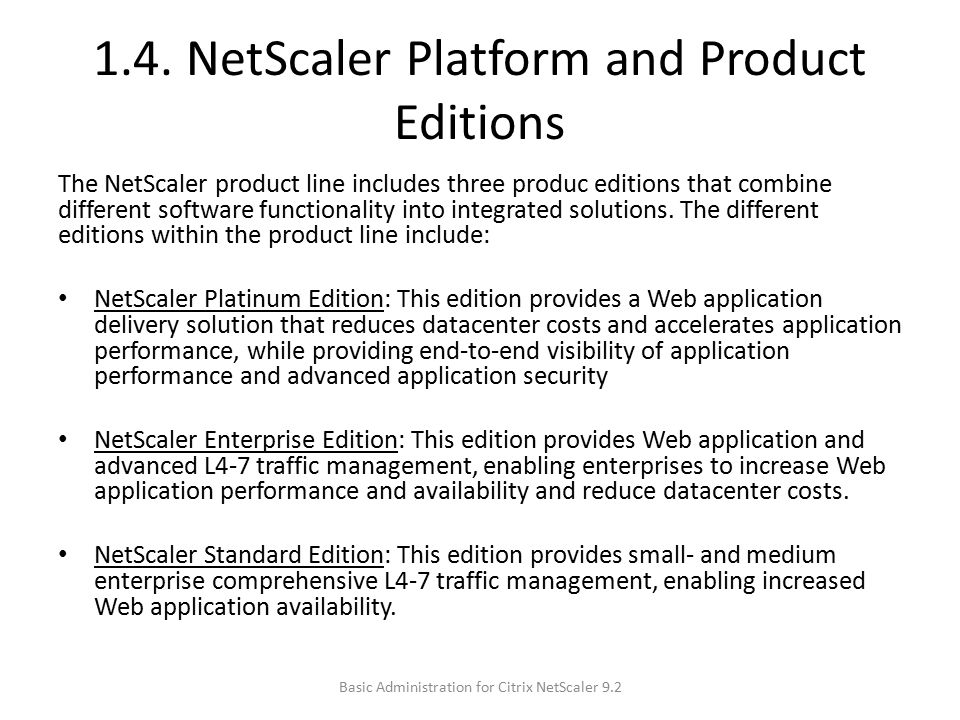 1.4. NetScaler Platform and Product Editions