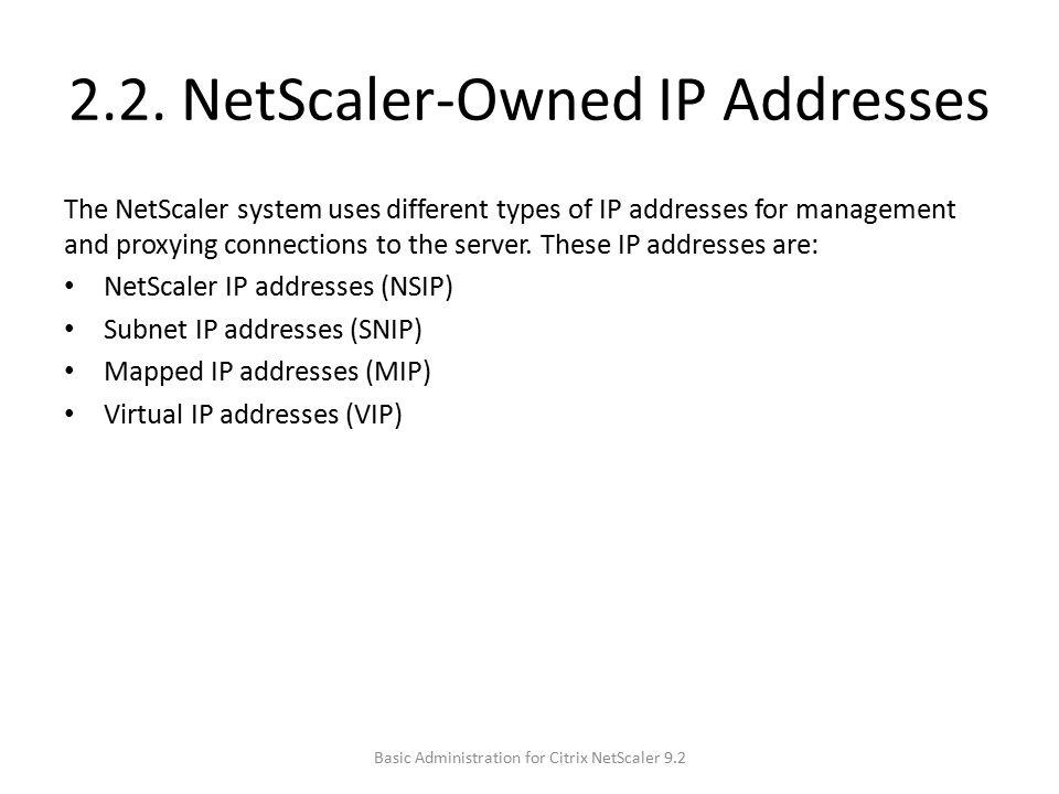 2.2. NetScaler-Owned IP Addresses