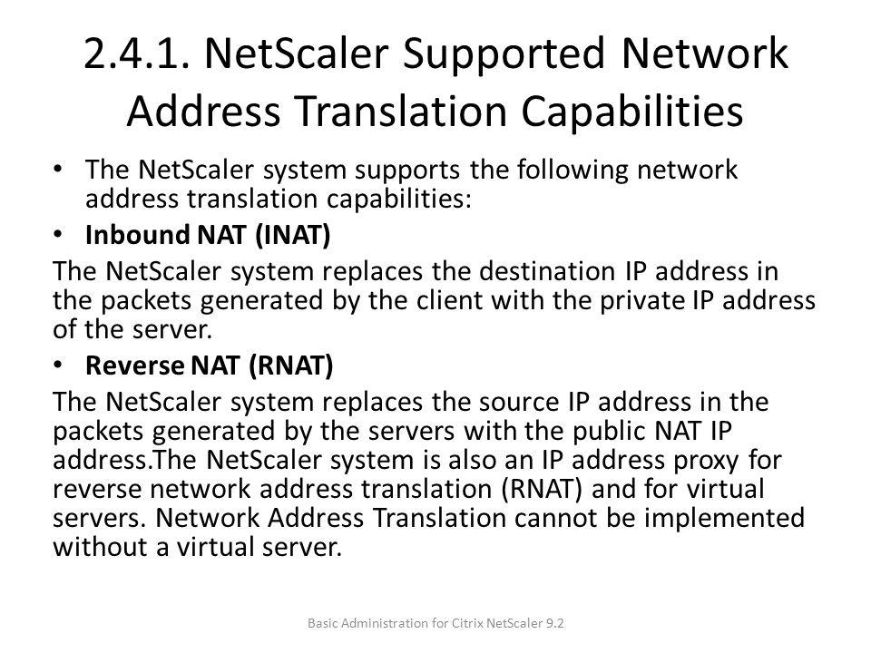 2.4.1. NetScaler Supported Network Address Translation Capabilities