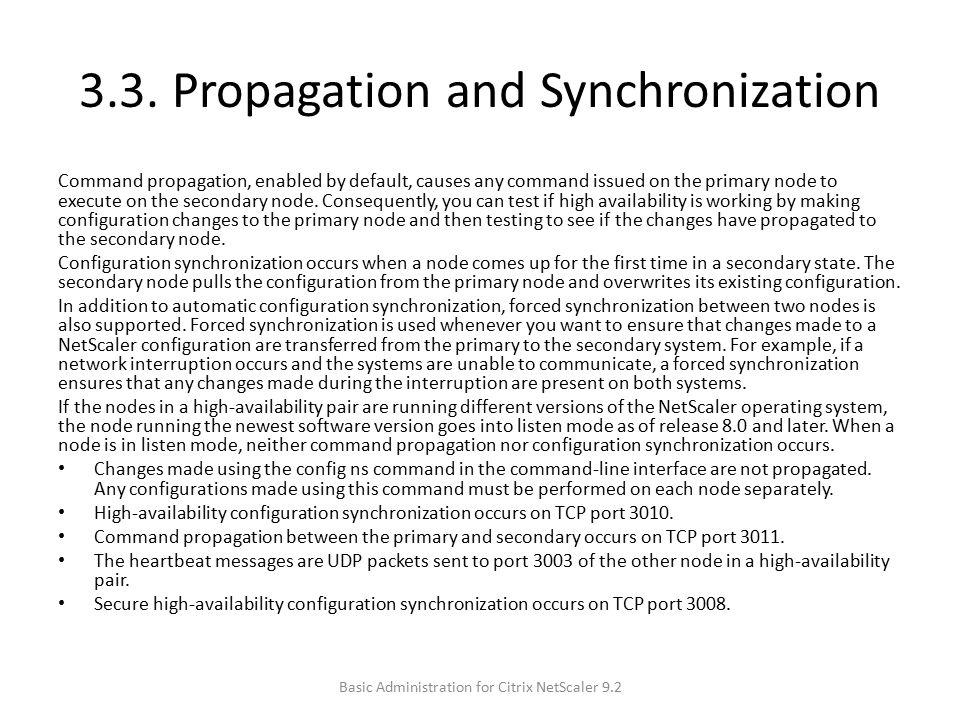 3.3. Propagation and Synchronization