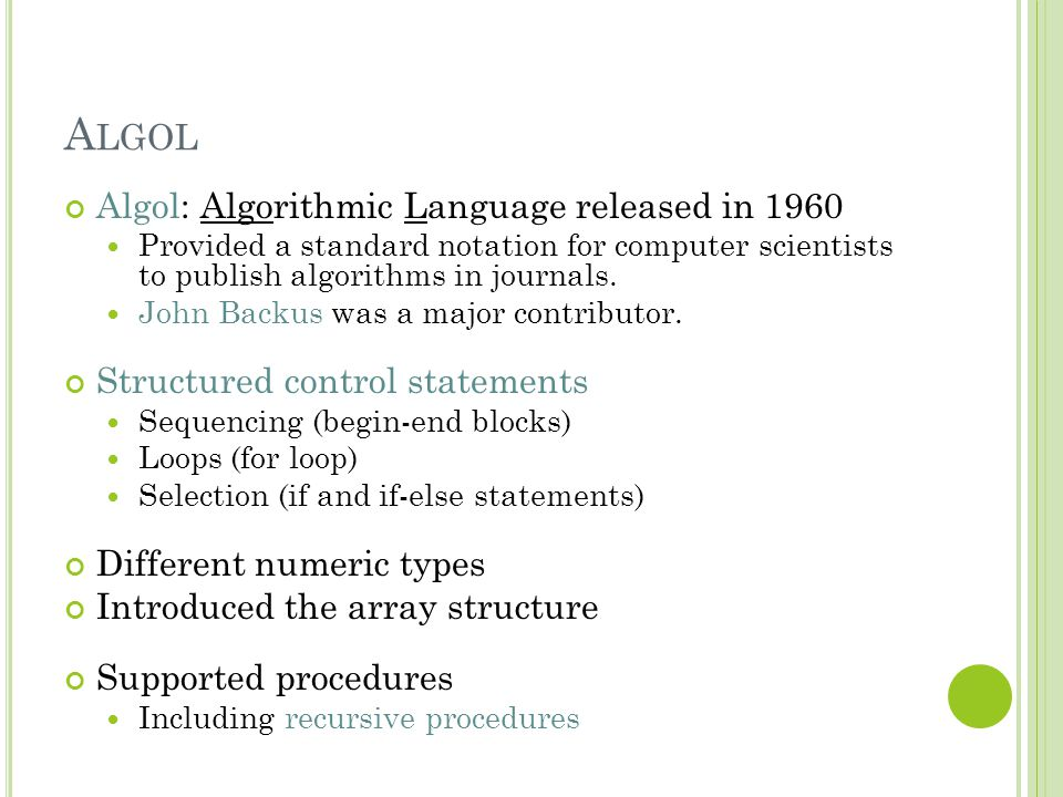 Algol Algol: Algorithmic Language released in 1960