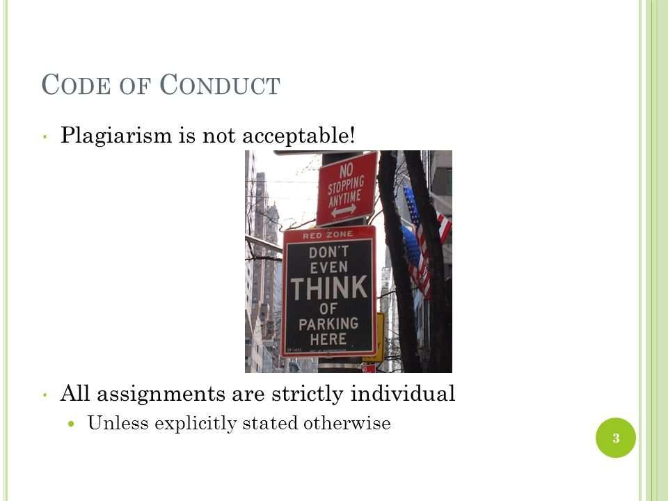 Code of Conduct Plagiarism is not acceptable!