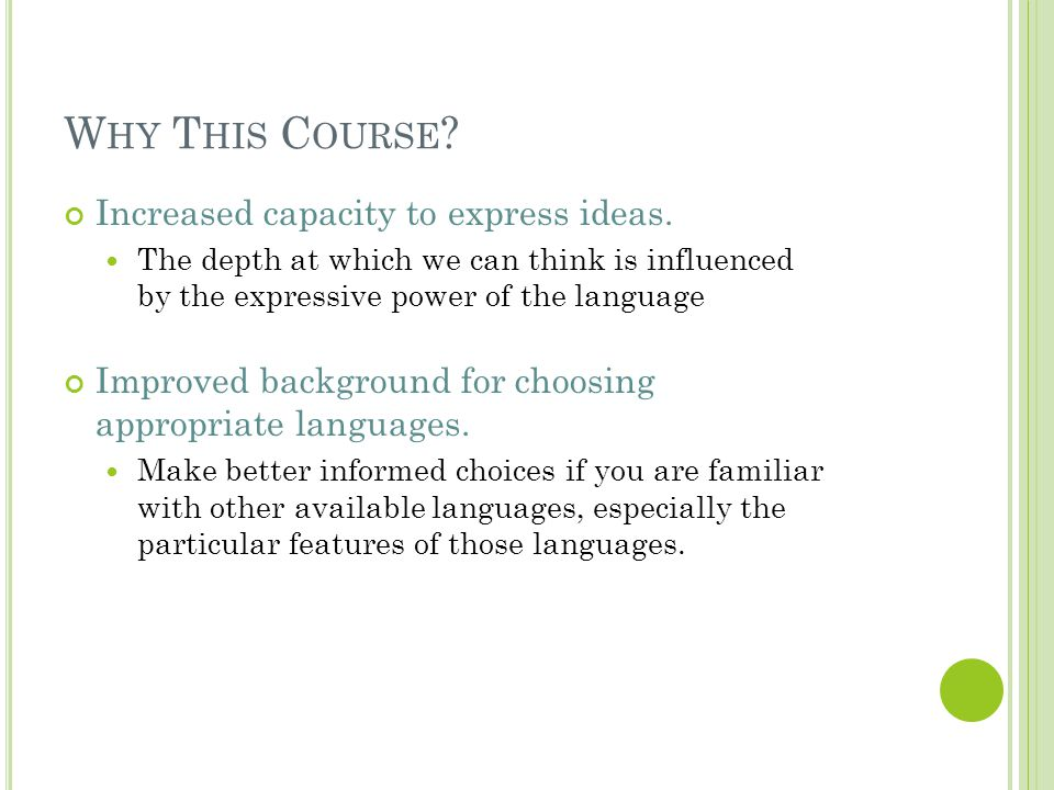 Why This Course Increased capacity to express ideas.