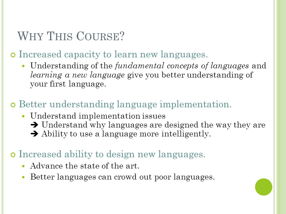 Why This Course Increased capacity to learn new languages.