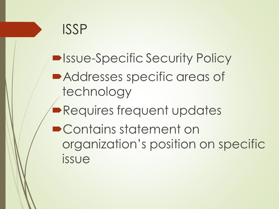 ISSP Issue-Specific Security Policy