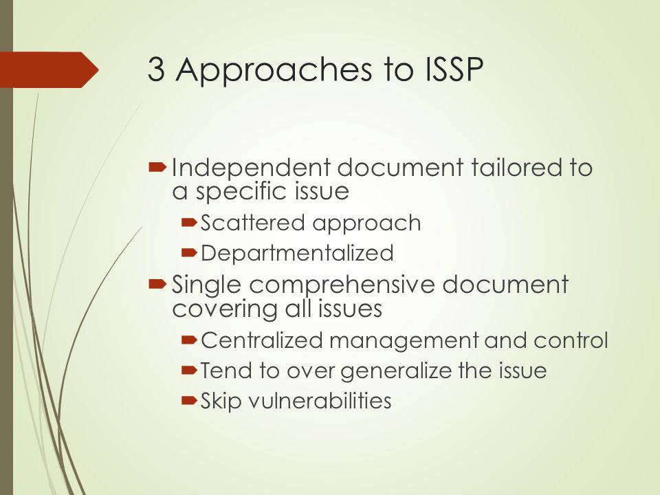 3 Approaches to ISSP Independent document tailored to a specific issue