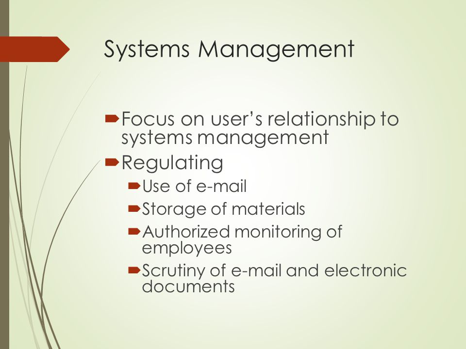 Systems Management Focus on user's relationship to systems management