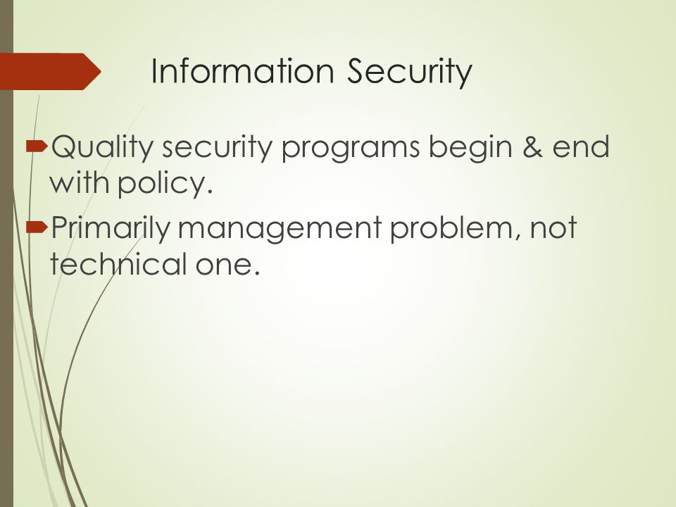 Information Security Quality security programs begin & end with policy.
