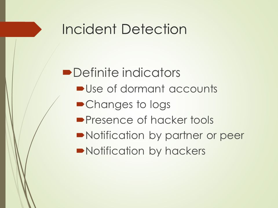 Incident Detection Definite indicators Use of dormant accounts