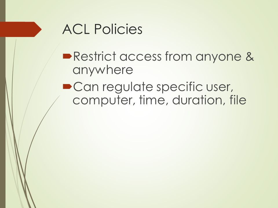 ACL Policies Restrict access from anyone & anywhere