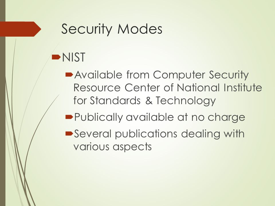 Security Modes NIST. Available from Computer Security Resource Center of National Institute for Standards & Technology.