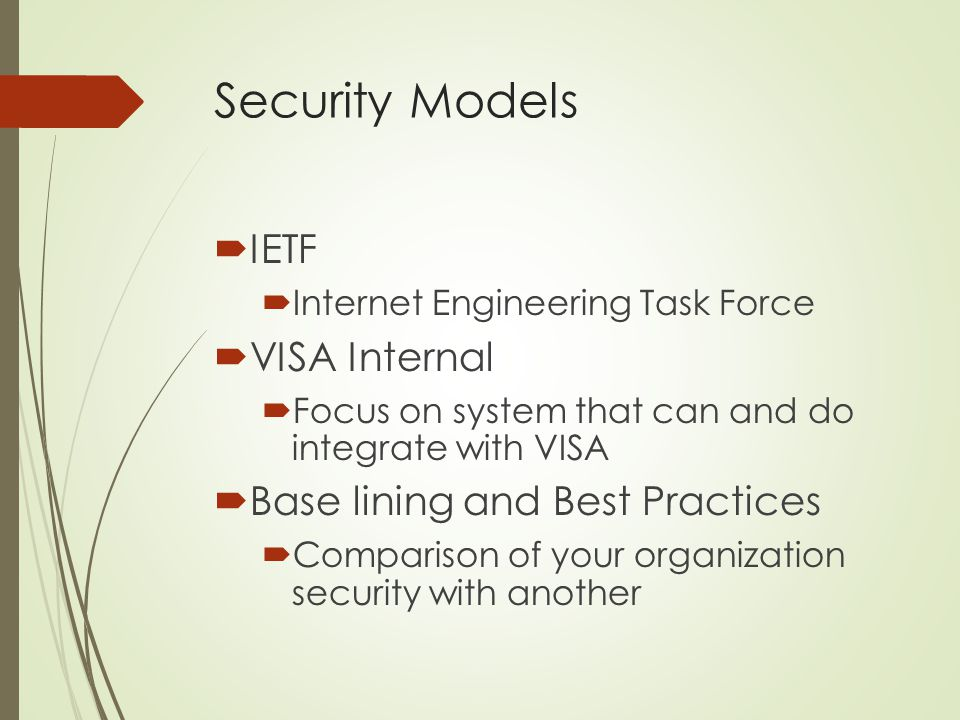 Security Models IETF VISA Internal Base lining and Best Practices