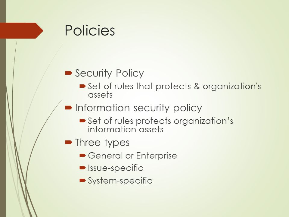 Policies Security Policy Information security policy Three types