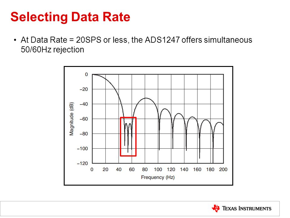 Selecting Data Rate At Data Rate = 20SPS or less, the ADS1247 offers simultaneous 50/60Hz rejection.