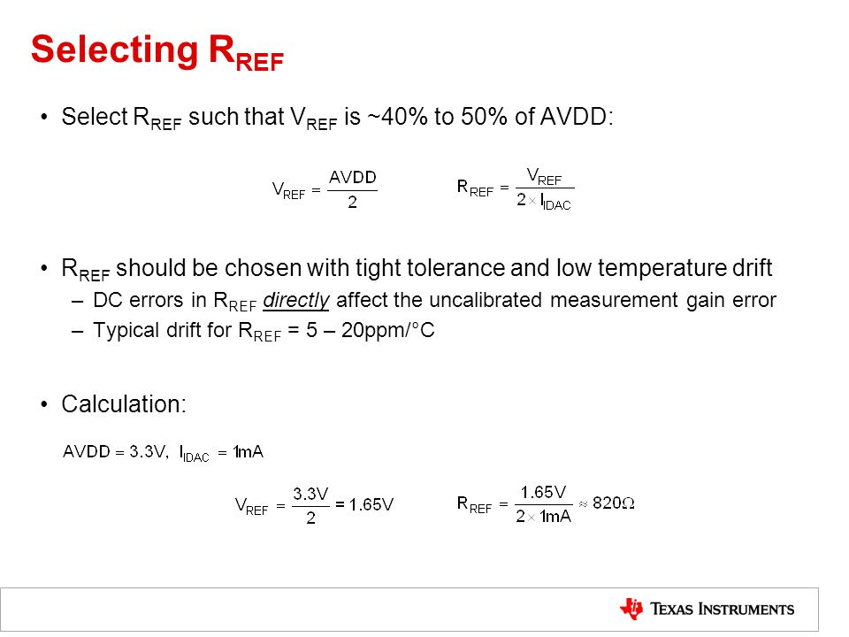 Selecting RREF Select RREF such that VREF is ~40% to 50% of AVDD: