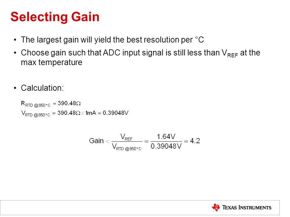 Selecting Gain The largest gain will yield the best resolution per °C