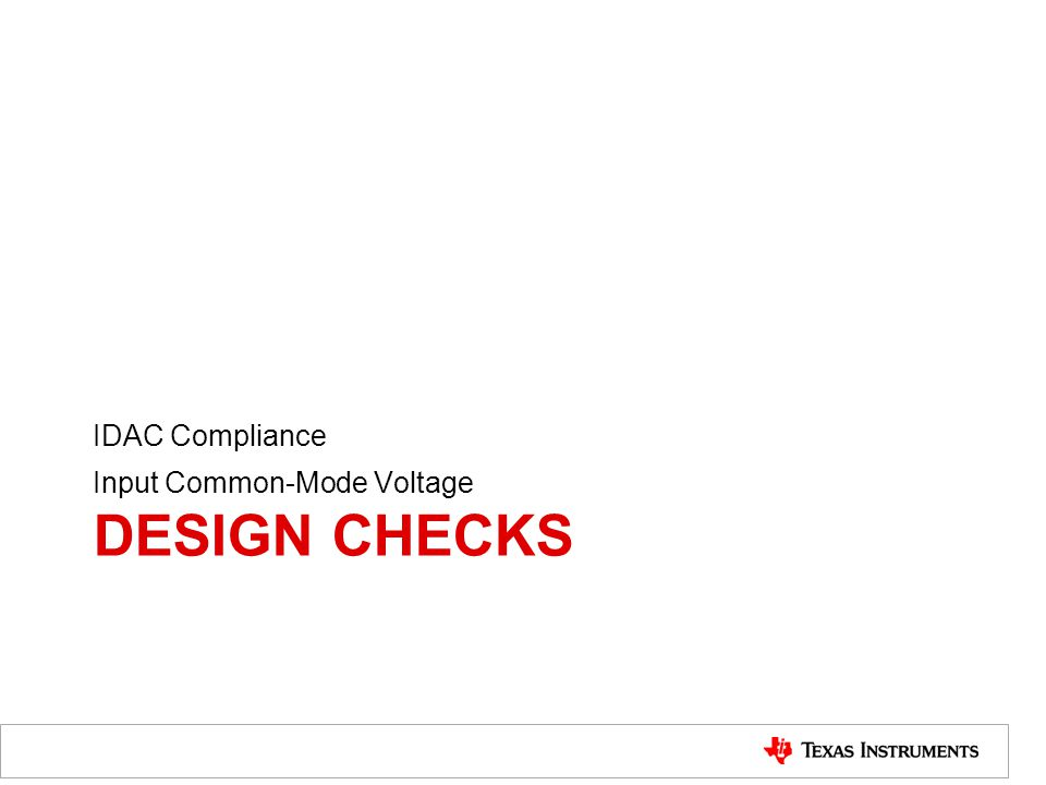 IDAC Compliance Input Common-Mode Voltage Design checks