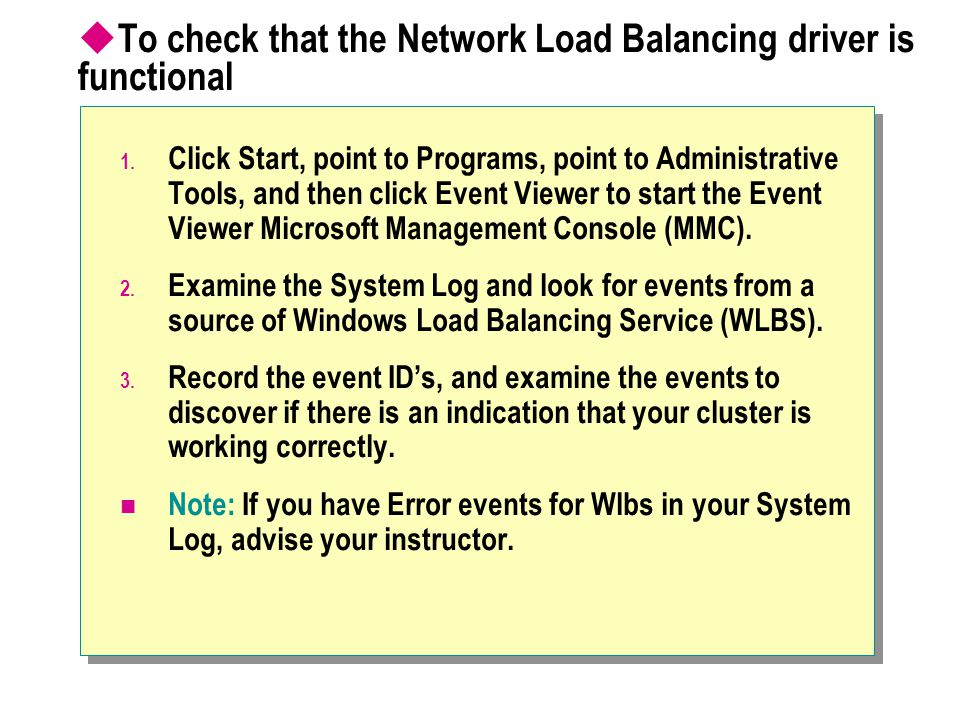 To check that the Network Load Balancing driver is functional