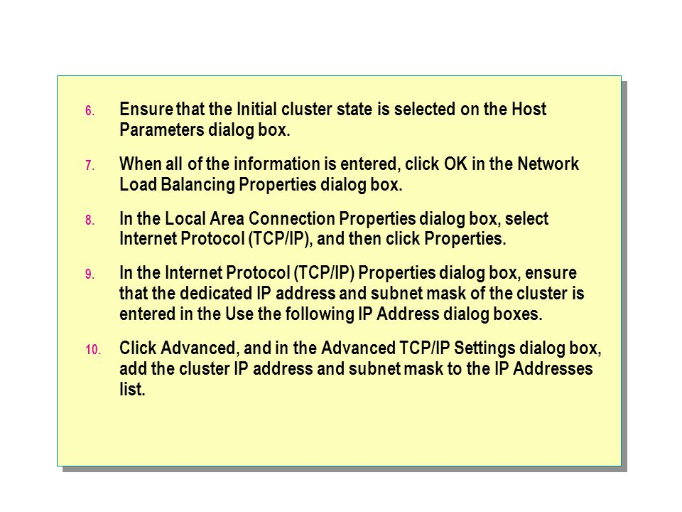 Ensure that the Initial cluster state is selected on the Host Parameters dialog box.