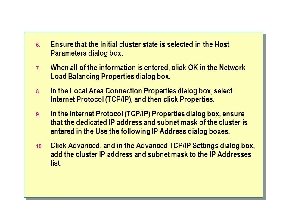 Ensure that the Initial cluster state is selected in the Host Parameters dialog box.