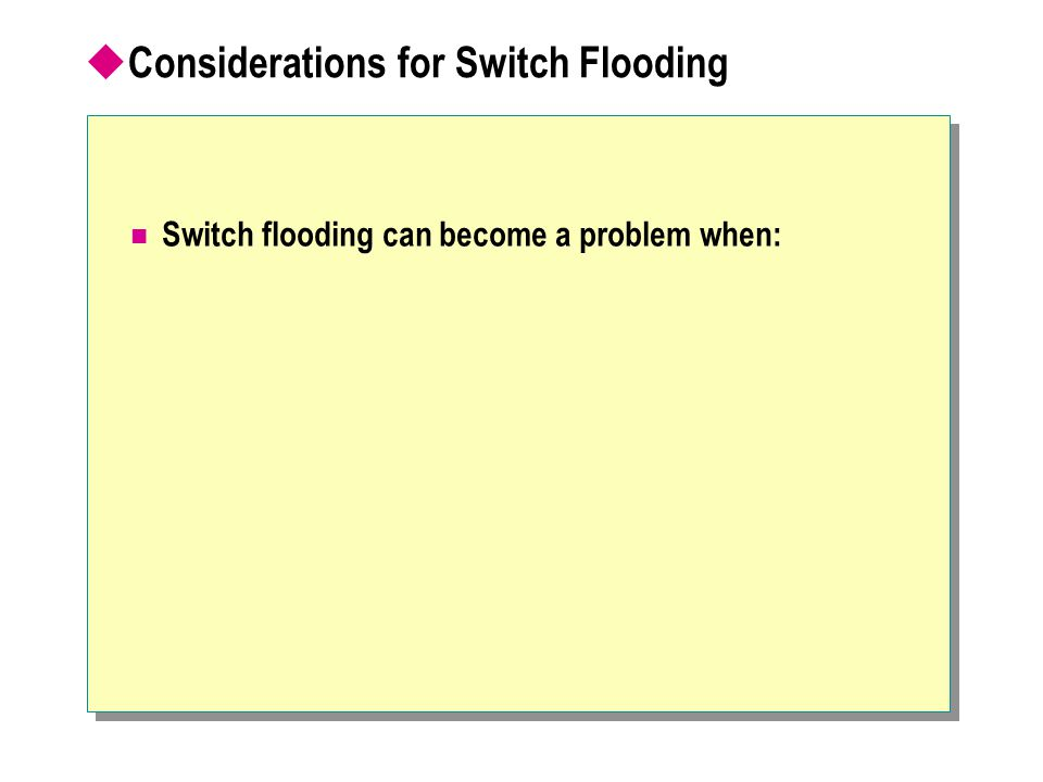 Considerations for Switch Flooding