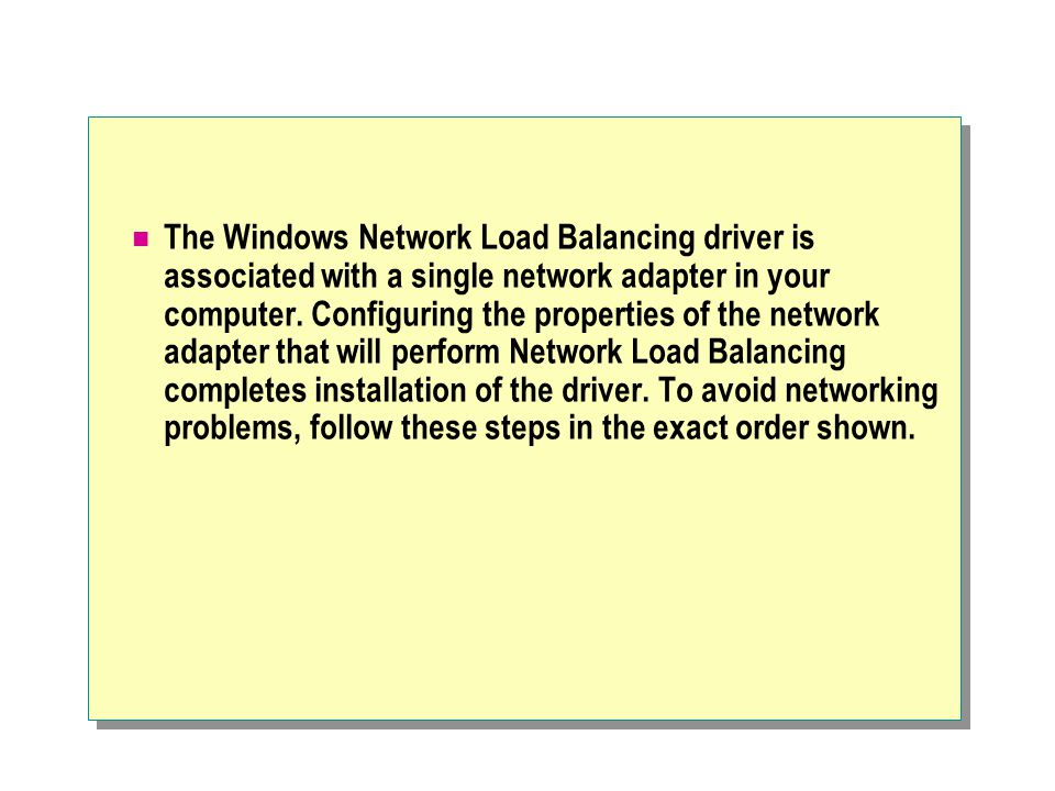 The Windows Network Load Balancing driver is associated with a single network adapter in your computer.
