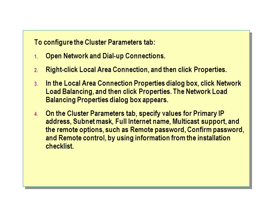 To configure the Cluster Parameters tab: