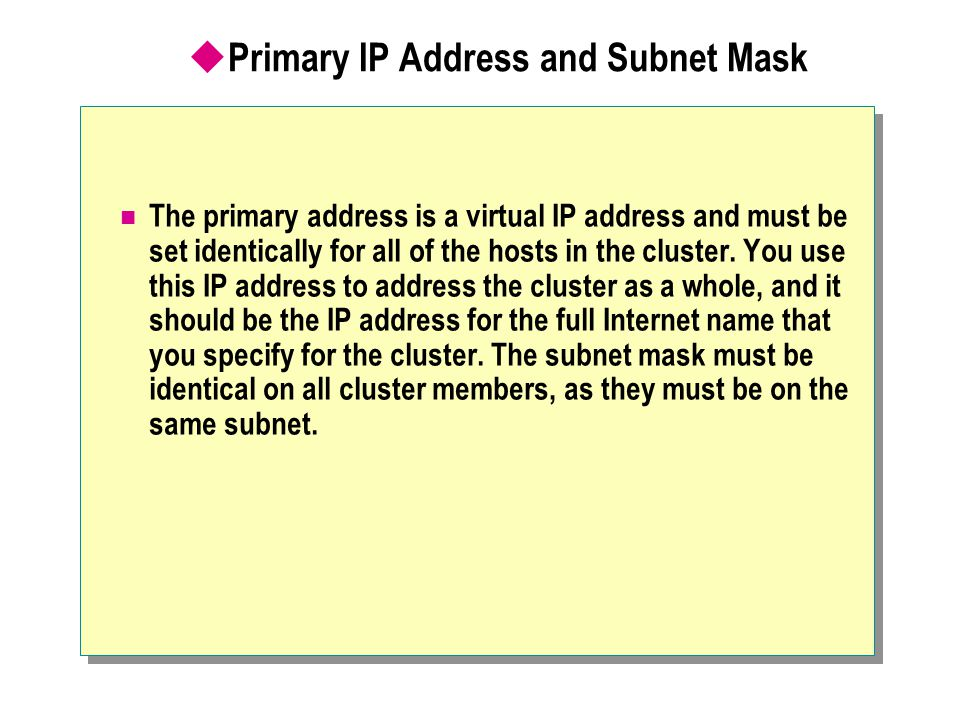 Primary IP Address and Subnet Mask