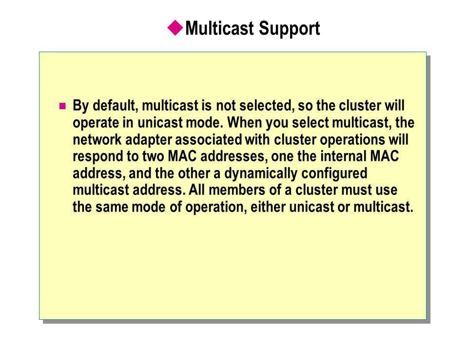Multicast Support
